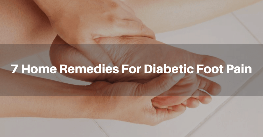 7 Natural Home Remedies for Diabetic Foot Pain