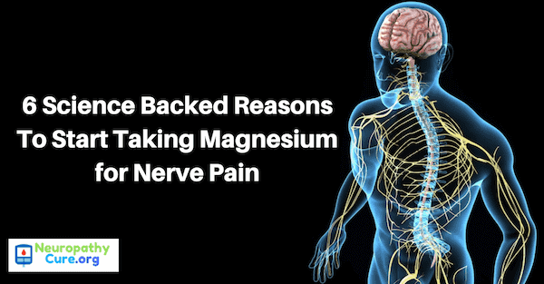 6 reasons to take magnesium for neuropathy pain relief